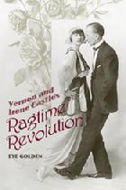 Cover of Eve Golden's book Vernon and Irene Castle's Ragtime Revolution.